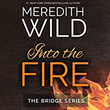 Into the Fire Audiobook by Meredith Wild Narrated by Angelo Di Loreto, Stephanie Wyles