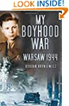 My Boyhood War: Warsaw, 1944