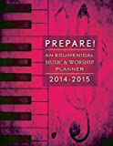 Prepare! 2014-2015: An Ecumenical Music & Worship Planner