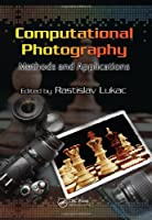 Computational Photography: Methods and Applications