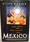 Mexico: Some Travels and Some Travelers There (Destinations) (0132023261) by Adams, Alice