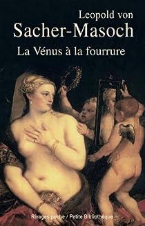 La Vénus à la fourrure par von Sacher-Masoch