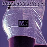 Vol. 1-Classic 80's Groove by Raw Silk (1993-05-03)