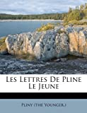 Les Lettres De Pline Le Jeune (French Edition) (1175887285) by Younger.), Pliny (the