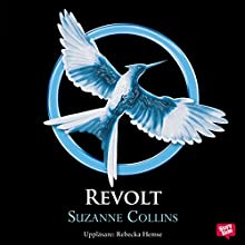 Revolt: Hungerspelen triologin del 3: [Mockingjay: The Hunger Games Trilogy, Book 3] Audiobook by Suzanne Collins Narrated by Rebecka Hemse