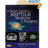 Current Therapy in Reptile Medicine and Surgery, 1e