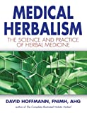 img - for Medical Herbalism: The Science and Practice of Herbal Medicine book / textbook / text book