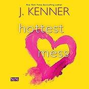 Hottest Mess: Dirtiest, Book 2   J. Kenner