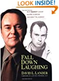 Fall Down Laughing: How Squiggy Caught Multiple Sclerosis and Didn't Tell Nobody