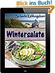 Wintersalate: 40 Rezepte f�r raffinie...