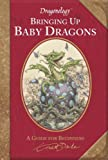 img - for Dragonology: Bringing Up Baby Dragons (Ologies) book / textbook / text book