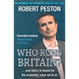 Who Runs Britain?: ...and who's to blame for the economic mess we're inby Robert Peston