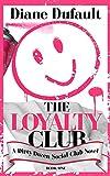 The Loyalty Club (The Dirty Dozen Social Club Novel Series)