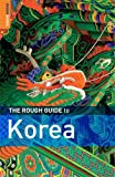 The Rough Guide to Korea (Rough Guide Travel Guides)