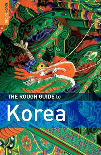The Rough Guide to Korea 1 (Rough Guide Travel Guides)