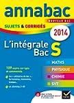 Annales Annabac 2014 L'int�grale Bac...