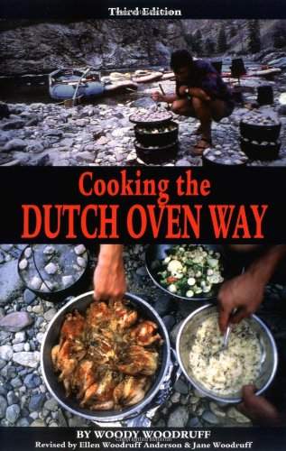 Cooking the Dutch Oven Way by Woody Woodruff