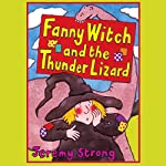 Fanny Witch and the Thunder Lizard & Fanny Witch Goes Spikky Spoo! | Jeremy Strong