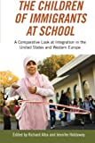 img - for The Children of Immigrants at School: A Comparative Look at Integration in the United States and Western Europe (Social Science Research Council) book / textbook / text book