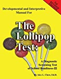 img - for Developmental and Interpretive Manual for the Lollipop Test by Alex L. Chew (2007-03-09) book / textbook / text book