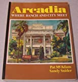 img - for Arcadia: Where Ranch And City Meet book / textbook / text book