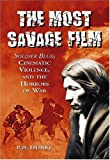 img - for The Most Savage Film: Soldier Blue, Cinematic Violence and the Horrors of War book / textbook / text book