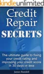 Credit Repair Secrets: The ultimate g...