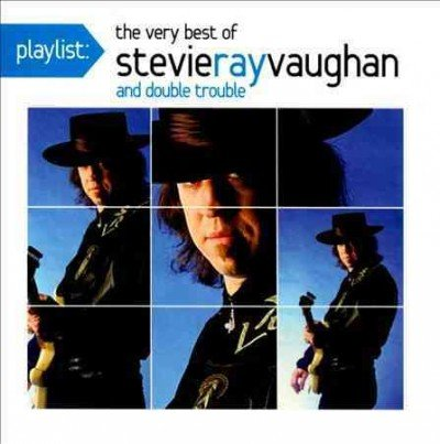 Playlist: The Very Best of Stevie Ray Vaughan by Stevie Ray Vaughan And Double Trouble