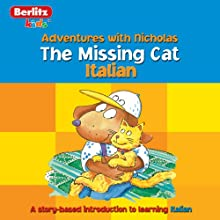 The Missing Cat: Berlitz Kids Italian, Adventures with Nicholas Audiobook by  Berlitz Narrated by  Berlitz