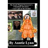 The Israeli Magical Scarecrow's Chanukah Adventure: A New Spin On The Dreidel ~ Auntie Lynn