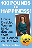 100 Pounds to Happiness! [Kindle Edition]