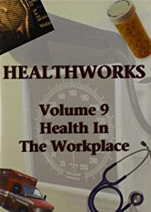 Health Works 9: Health in the Workplace