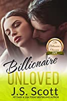 Billionaire Unloved (The Billionaire's Obsession) (Volume 12)