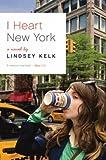 I Heart New York: A Novel