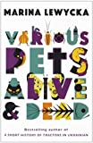 Various Pets Alive and Dead (1905490917) by Lewycka, Marina