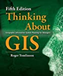 Thinking About GIS: Geographic Inform...