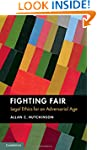 Fighting Fair: Legal Ethics for an Ad...