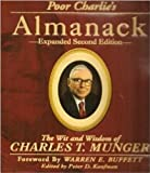 Poor Charlie's Almanack: The Wit and Wisdom of Charles T Munger Peter D. Kaufman