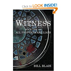 Witness: Book One of All Prophets Are Liars by Bill Blais