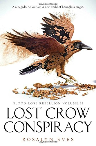 Libro : Lost Crow Conspiracy (Blood Rose Rebellion, Book 2) (US.AZ.12.03-0-110193607X.387)