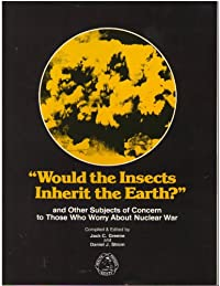 Would the Insects Inherit the Earth? and Other Subjects of Concern to Those Who Worry About Nuclear War download ebook