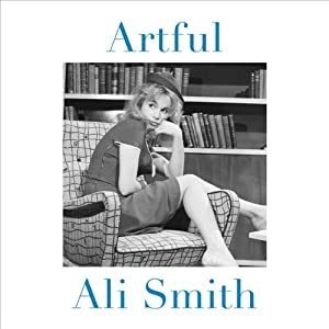 Artful | [Ali Smith]