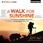 A Walk for Sunshine: A 2,160-Mile Expedition for Charity on the Appalachian Trail | Jeff Alt