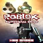Roblox Unofficial Guide Hörbuch von  Hse Games Gesprochen von: Joyce Zborower