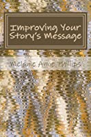 Improving Your Story's Message (English Edition)