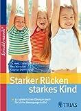 Starker Rücken - starkes Kind: Mit Selbsttests Bei Rundrücken, Hohlkreuz & Co. title=