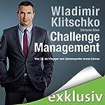 Challenge Management: Was Sie als Manager vom Spitzensportler lernen können | Wladimir Klitschko