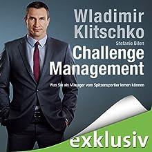 Challenge Management: Was Sie als Manager vom Spitzensportler lernen können Hörbuch von Wladimir Klitschko Gesprochen von: Matthias Lühn