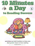 10 Minutes A Day To Reading Success For First Graders (Ten Minutes Series)