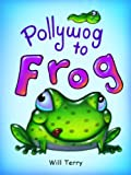 Pollywog to Frog